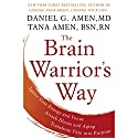 The Brain Warrior's Way: Ignite Your Energy and Focus, Attack Illness and Aging, Transform Pain into Purpose Audiobook by Daniel G. Amen, M.D., Tana Amen, BSN, RN Narrated by Daniel G. Amen, M.D., Tana Amen, BSN, RN