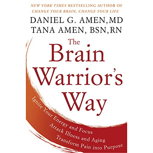 The Brain Warrior's Way: Ignite Your Energy and Focus, Attack Illness and Aging, Transform Pain into Purpose Audiobook [Free Download by Trial] thumbnail