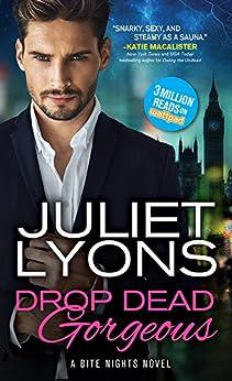 Drop Dead Gorgeous (Bite Nights Book 2) by [Lyons, Juliet]