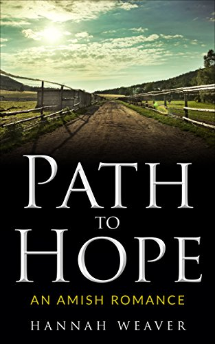 Path to Hope: An Amish Romance by [Weaver, Hannah]