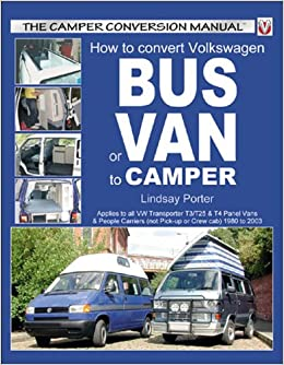How To Convert Volkswagen Bus Or Van Camper Amazoncouk Lindsay Porter 9781903706459 Books