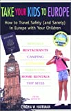 img - for Take Your Kids to Europe, 5th: How to Travel Safely (and Sanely) in Europe with Your Children book / textbook / text book