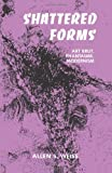Shattered Forms : Art Brut, Phantasms, Modernism, Weiss, Allen S., 0791411184