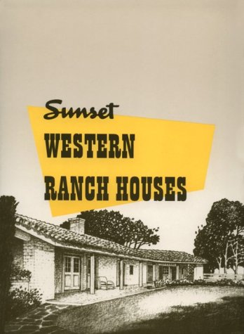 Sunset Western Ranch Houses (Cliff May And The Modern Ranch House)
