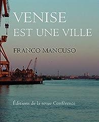 Venise est une ville par Franco Mancuso