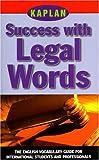 Kaplan Success with Legal Words, Kaplan Educational Center Staff, 068485399X