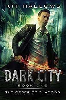 Dark City: A Morgan Rook Supernatural Thriller (The Order of Shadows Book 1) by [Hallows, Kit]
