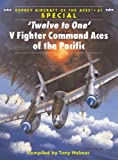 'Twelve to One' V Fighter Command Aces of the Pacific, Tony Holmes, 1841767840