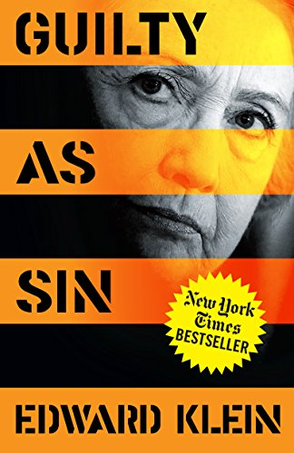 Guilty as Sin: Uncovering New Evidence of Corruption and How Hillary Clinton and the Democrats Derailed the FBI Investigation