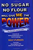 No Sugar No Flour Will Give ME the Power, Max Sturman, 0977067408