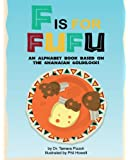 F is for Fufu: An Alphabet Book Based on The Ghanaian Goldilocks
