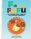 F is for Fufu: An Alphabet Book Based on The Ghanaian Goldilocks