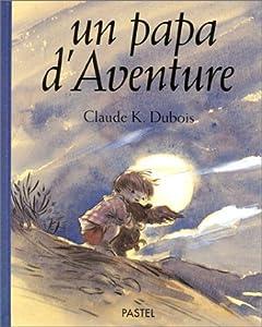 """Afficher """"Un papa d'aventure"""""""