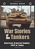 War Stories of the Tankers, , 0760332975