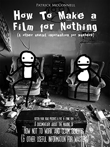 How To Make A Film For Nothing (& other useful information for wasters)