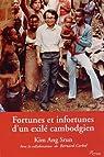 Fortunes et infortunes d'un exilé cambodgien par Ang Srun