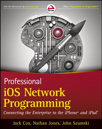 Download Professional iOS Network Programming: Connecting the Enterprise to the iPhone and iPad Pdf