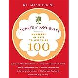 Secrets of Longevity: Hundreds of Ways to Live to Be 100