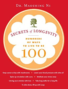 Secrets of Longevity: Hundreds of Ways to Live to Be 100 by [Ni, Mao Shing]