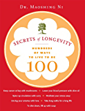 Secrets of Longevity: Hundreds of Ways to Live to Be 100