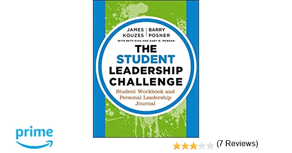 The Student Leadership Challenge: Student Workbook and Personal ...