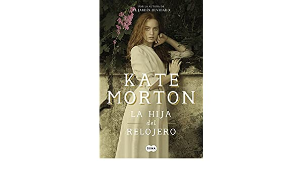 La hija del relojero (Spanish Edition) - Kindle edition by Kate Morton. Literature & Fiction Kindle eBooks @ Amazon.com.