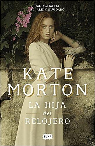 La hija del relojero (Femenino singular): Amazon.es: Kate Morton, Máximo Sáez Escribano;: Libros
