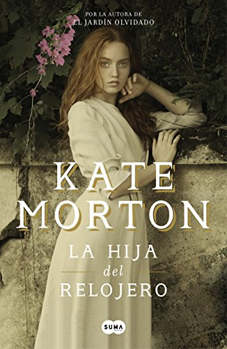 La hija del relojero (Spanish Edition) by [Morton, Kate]