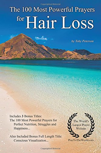 Prayer | The 100 Most Powerful Prayers for Hair Loss — With 3 Bonus Books to Pray for Perfect Nutrition, Struggles & Happiness por ToPeterson