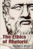 The Ethics of Rhetoric