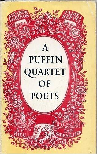 A Puffin Quartet of Poets: Eleanor Farjeon, James Reeves, E.V. Rieu, Ian Serraillier (Puffin Books) by Eleanor Farjeon (1989-11-23)