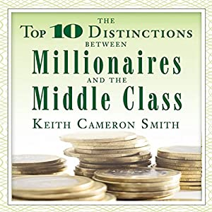 The Top 10 Distinctions Between Millionaires and the Middle Class Hörbuch