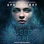 The Girl I Used to Be | April Henry
