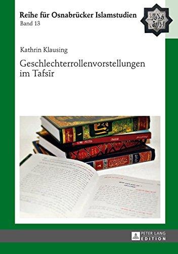 Geschlechterrollenvorstellungen im Tafsīr (ROI – Reihe für Osnabrücker Islamstudien) (German Edition) by Peter Lang GmbH, Internationaler Verlag der Wissenschaften