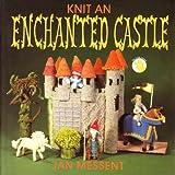 Knit An Enchanted Castle