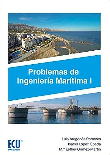 Problemas de Ingeniería Marítima: Amazon.es: Luis Aragonés Pomares, Isabel López Úbeda: Libros