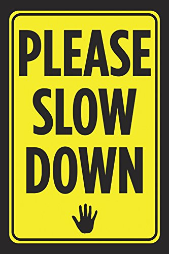 (Please Slow Down Print Bright Yellow Black Notice Hand Picture Symbol Driving Road Street Sign - Aluminum Metal)