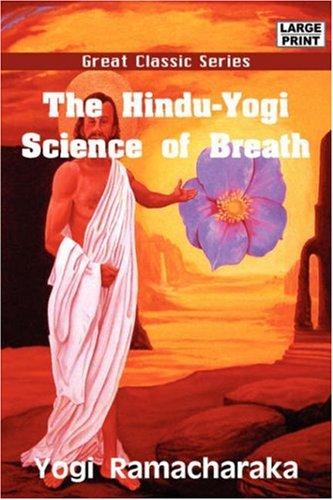 The Hindu-Yogi Science of Breath PDF