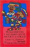 Pensamiento y religi? en el M?ico antiguo (Breviarios del Fondo de Cultura Economica) (Spanish Edition) by S?ourn?aurette (1957-12-31)