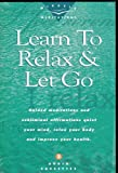 img - for Learn to Relax and Let Go - Guided Meditations and Subliminal Affirmations [2 Audio Cassettes] book / textbook / text book