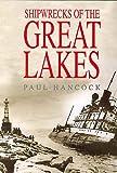 Shipwrecks of the Great Lakes, Paul Hancock, 1882376846