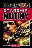 Starship: Mutiny (Starship, Book 1) (Bk. 1)