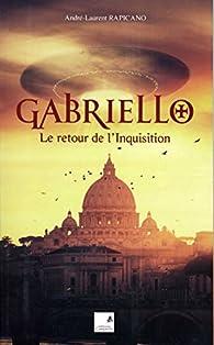 Gabriello, Le Retour de l'Inquisition par André-Laurent Rapicano