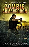 img - for Zombie Armageddon: A Post-Apocalyptic Zombie Survival (Last Man Standing) book / textbook / text book