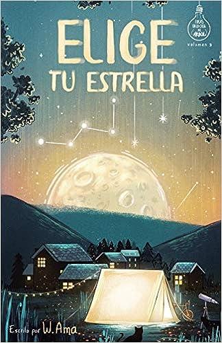 Elige tu estrella (Serie Ideas en la casa del árbol. Volumen ...