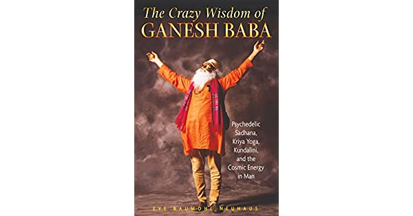 Amazon.com: The Crazy Wisdom of Ganesh Baba: Psychedelic ...