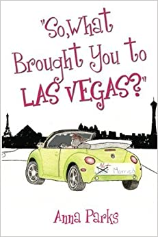 Book So, What Brought You to Las Vegas? by Anna Parks (2009-07-10)