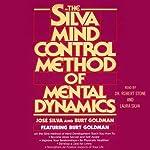 The Silva Mind Control Method of Mental Dynamics | Jose Silva