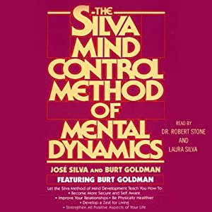 The Silva Mind Control Method of Mental Dynamics Audiobook