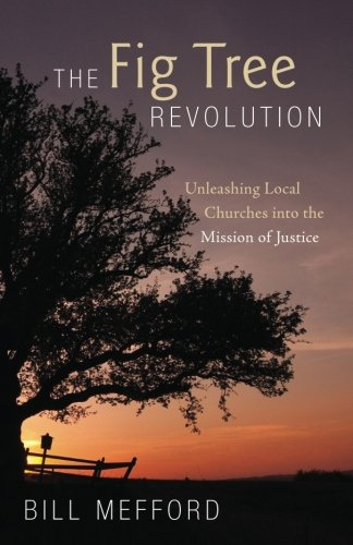 The Fig Tree Revolution: Unleashing Local Churches into the Mission of Justice